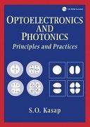 二手書博民逛書店 《Optoelectronics and Photonics: Principles and Practices》 R2Y ISBN:0321190467
