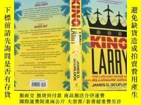 二手書博民逛書店King罕見Larry: The Life and Ruins of a Billionaire Genius 拉