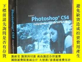 二手書博民逛書店Adobe罕見Photoshop CS4: Comprehensiv Concepts and Technique