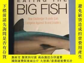 二手書博民逛書店Eating罕見the Big Fish: How Challenger Brands Can Compete A