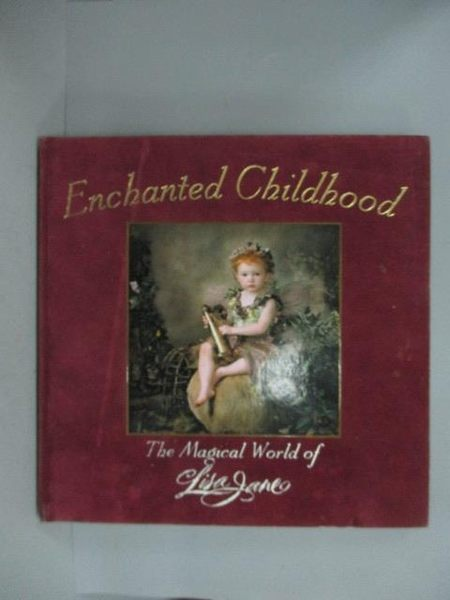 【書寶二手書T9/攝影_XCX】Enchanted Childhood: The Magical World of Li