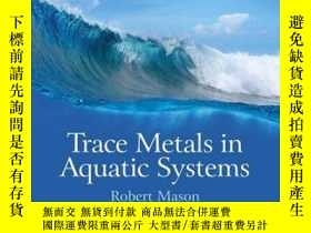 二手書博民逛書店Trace罕見Metals in Aquatic SystemsY410016 Robert P. Mason