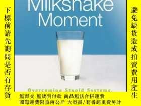 二手書博民逛書店The罕見Milkshake Moment: Overcoming Stupid Systems, Pointle