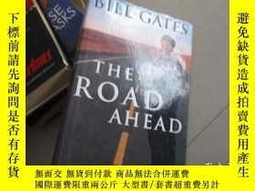二手書博民逛書店BILL罕見GATES THE ROAD AHEADY171502 BILL GATES BILL GATES