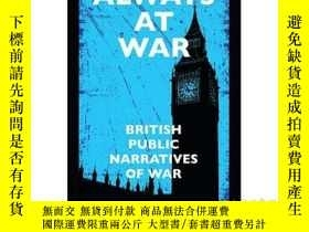 二手書博民逛書店Always罕見at War: British Public N