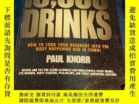 二手書博民逛書店◇英文原版書罕見10,000 Drinks: How to Tu