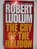 【書寶二手書T1/原文小說_AKK】Cry of The Halidon_Robert Ludlum
