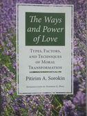 【書寶二手書T5/社會_XAW】The Ways and Power of Love