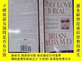 二手書博民逛書店Only罕見Love Is Real:A Story of Soulmates ReunitedY6583 B
