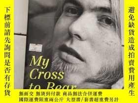 二手書博民逛書店My罕見Cross to Bear【我的十字架承受】精裝 原版 庫存Y6318 Gregg Allman Wi