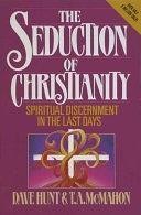 二手書博民逛書店《The Seduction of Christianity: Spiritual Discernment in the Last Days》 R2Y ISBN:0890814414