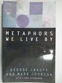 【書寶二手書T4/科學_KJR】Metaphors We Live by_Lakoff, George