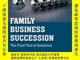 二手書博民逛書店Family罕見Business Succession: The Final Test Of Greatness