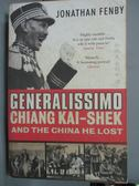 【書寶二手書T5/傳記_JJR】Generalissimo: Chiang Kai-shek and the China