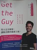 【書寶二手書T1/兩性關係_BDZ】Get the Guy:男人完全解密,讓妳喜歡的他愛上妳!_馬修‧赫西,