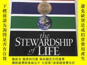 二手書博民逛書店THE罕見STEWARDSHIP OF LIFEY23470 K