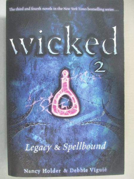 【書寶二手書T4/原文小說_HSW】Wicked 2: Legacy & Spellbound_Holder, Nancy/ Viguie, Debbie