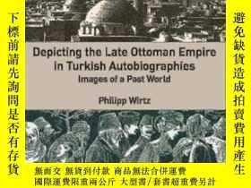 二手書博民逛書店Depicting罕見The Late Ottoman Empi