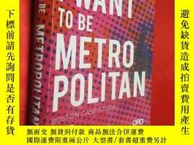 二手書博民逛書店I罕見Want to Be Metropolitan: Bost