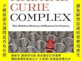二手書博民逛書店The罕見Madame Curie Complex-居裏夫人情節Y436638 Julie Des Jardi