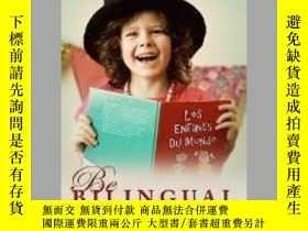二手書博民逛書店Be罕見Bilingual - Practical Ideas for Multilingual Families