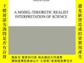 二手書博民逛書店A罕見Model-theoretic Realist Interpretation Of ScienceY46