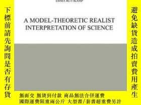 二手書博民逛書店A罕見Model-theoretic Realist Interpretation Of ScienceY46
