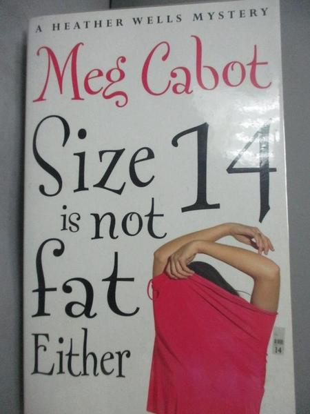 【書寶二手書T5/原文小說_LIZ】Size 14 Is Not Fat Either_Meg Cabot