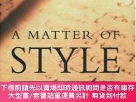 二手書博民逛書店A罕見Matter Of Style On Writing And TechniqueY464532 Matt