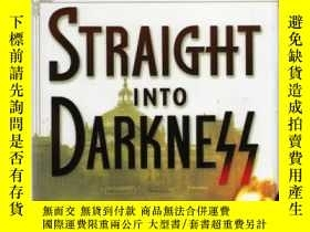 二手書博民逛書店Straight罕見into DarknessY307751 K