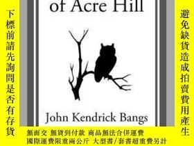二手書博民逛書店The罕見Booming of Acre HillY410016 John Kendrick Bangs St