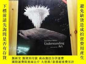 二手書博民逛書店英文原版罕見UNDERSTANDING ART 理解藝術 私藏品