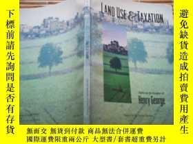 二手書博民逛書店Land罕見Use and Taxation: Applying the Insights of Henry Ge