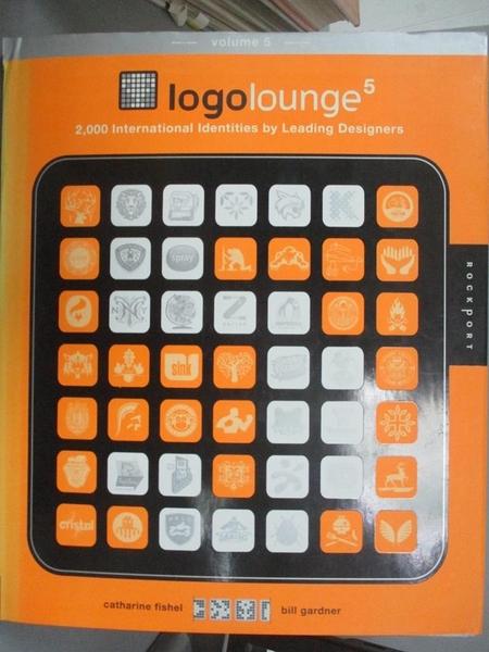 【書寶二手書T1/設計_WGV】LogoLounge 5: 2,000 International Identities_Gardner, Bill
