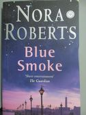 【書寶二手書T7/原文小說_YFP】Blue Smoke_Nora Roberts