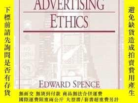 二手書博民逛書店Advertising罕見Ethics (basic Ethics In Action)Y255562 Edw