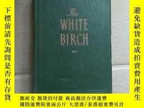 二手書博民逛書店THE罕見WHITE BIRCH(白樺書)Y19672 看圖 出