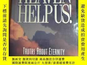 二手書博民逛書店Heaven罕見Help Us!: Truths About E