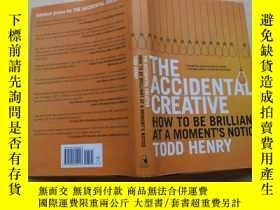 二手書博民逛書店The罕見Accidental Creative: How to Be Brilliant at a Moment