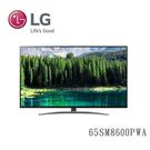 【含基本安裝/壁掛 結帳現折】LG 65SM8600PWA 65吋 一奈米4K物聯網電視