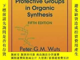 二手書博民逛書店Greene s罕見Protective Groups in Organic Synthesis, 5th Edi