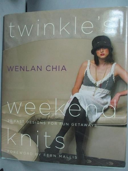 【書寶二手書T7/美工_EIQ】Twinkle's Weekend Knits: 20 Fast Designs for