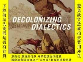 二手書博民逛書店【罕見】2017年 Decolonizing Dialectic