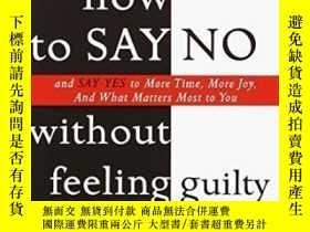 "二手書博民逛書店How罕見To Say No Without Feeling Guilty-如何說""不""而不感到內疚Y4366"