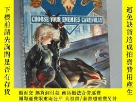二手書博民逛書店Choose罕見your enemies carefully 含