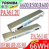 TOSHIBA 電池(原廠)-東芝電池-PORTEGE R500,R505,R600,A600,A601,A602,A605電池,PA3612U-1BAS,PA3614U-1BRP