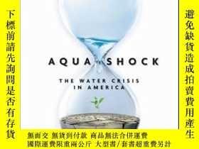二手書博民逛書店Aqua罕見Shock: Water in CrisisY410016 Susan J. Marks ISB