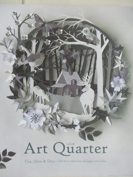 【書寶二手書T3/設計_DNM】Art Quarter_08期_Cut Slice&Dice