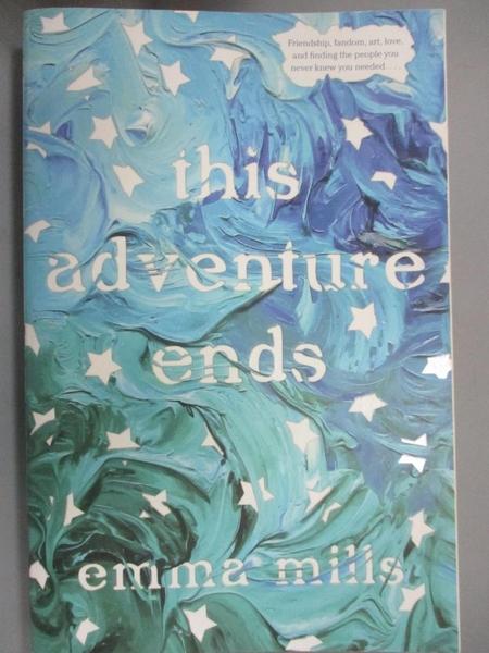 【書寶二手書T2/原文小說_MFN】This Adventure Ends_Mills, Emma