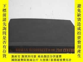 二手書博民逛書店HUMAN罕見RESOURCES IN THE 21ST CEN